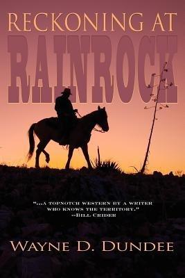 [ Reckoning at Rainrock Dundee, Wayne D. ( Author ) ] { Paperback } 2012