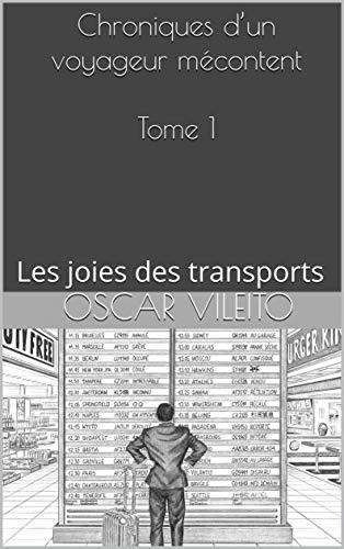 Chroniques d'un voyageur mécontent  Tome 1: Les joies des transports