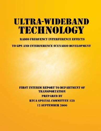 Ultra-Wideband Technology Radio Frequency Interference Effects to GPS and Interference Scenario Development por RTCA Special Committee 159