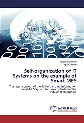 Self-organization of IT Systems on the example of Smart-MES: The latest concept of the Self-organizing information Smart-MES System for power plants and the industrial enterprises - General Power Tools