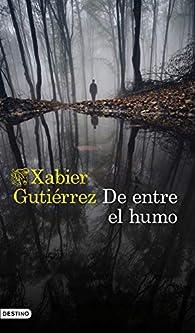 De entre el humo par Xabier Gutiérrez