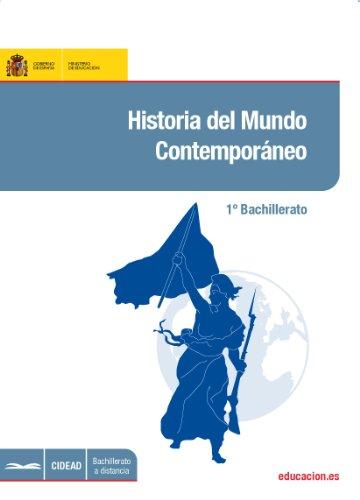 Historia del mundo contemporáneo. 1º bachillerato. Bachillerato a distancia por María Luisa Bermejo López