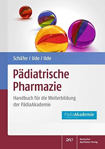Pädiatrische Pharmazie: Handbuch für die Weiterbildung der PädiaAkademie