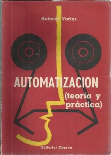 AUTOMATIZACIÓN en la teoría y en la práctica