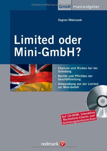 Limited oder Mini-GmbH?: Alles über Chancen und Risiken der Gesellschaftsformen