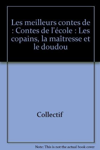 """Les meilleurs contes de """"Pomme d'Api"""" : Contes de l'école : Les copains, la maîtresse et le doudou"""