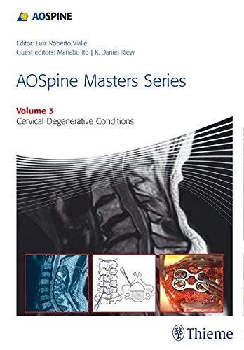 AOSpine Masters Series Volume 3: Cervical Degenerative Conditions (2014-12-22)