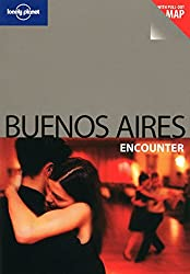 Buenos Aires Encounter (Lonely Planet Encounter)