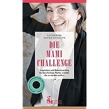 Die Mami Challenge