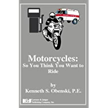 Motorcycles: So You Think You Want to Ride
