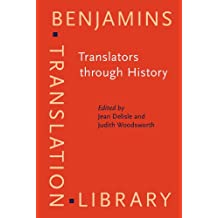 Translators through History (Benjamins Translation Library)