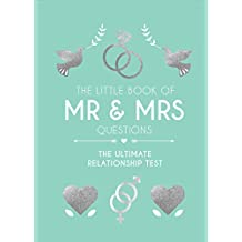 The Little Book of Mr & Mrs Questions: The Ultimate Relationship Test (Humour)