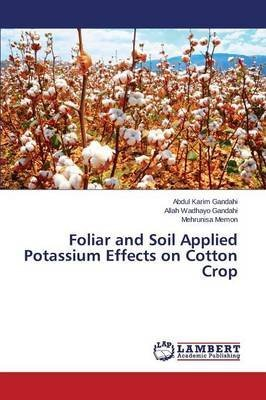 foliar-and-soil-applied-potassium-effects-on-cotton-crop-by-author-gandahi-abdul-karim-published-on-