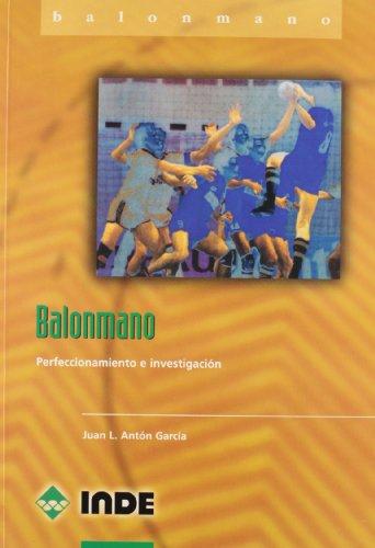 Balonmano: Perfeccionamiento e investigación (Deportes) por Juan L. Antón García