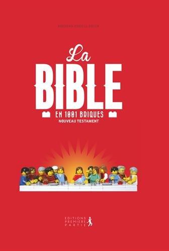 La Bible en 1 001 briques : Nouveau testament