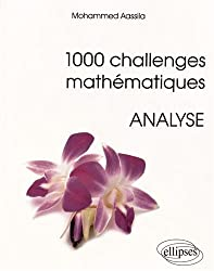 1000 Challenges Mathématiques Analyse