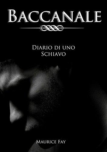 scaricare ebook gratis Baccanale (Diario di uno schiavo Vol. 2) PDF Epub