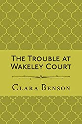 The Trouble at Wakeley Court (An Angela Marchmont Mystery Book 8) (English Edition)