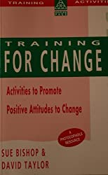 Training for Change: Activities to Promote Positive Attitudes to Change (Training Activities)