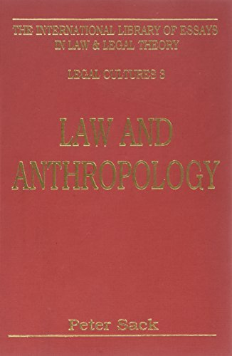 Law and Anthropology (The International Library of Essays in Law and Legal Theory. Legal Cultures, No 3)