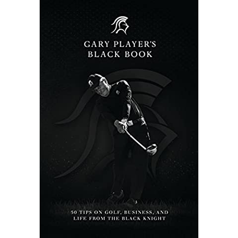 Gary Player's Black Book: 60 Tips on