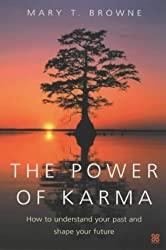 The Power Of Karma: How to understand your past and shape your future by Mary T. Browne (2003-07-24)