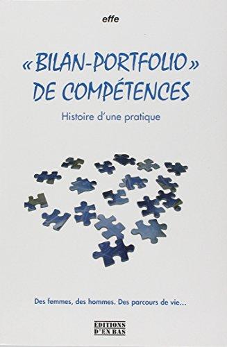 Bilan-Portfolio de Compétences. Histoire d'une Pratique
