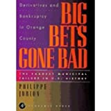 [(Big Bets Gone Bad : Derivatives and Bankruptcy in Orange County. The Largest Municipal Failure in U.S. History)] [By (author) Philippe Jorion] published on (October, 1995)