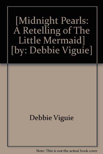 midnight-pearls-a-retelling-of-the-little-mermaid-by-debbie-viguie