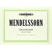 Orgelwerke: 3Praeludien und Fugen op.37 - 6 Sonaten op. 65