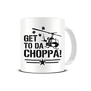 GET to DA Choppa - Arnie Quotes - Predator - 1987 Movie - Funny - Ceramic Cup White 10 Ounce - Novelty Gift Mug by TeeDemon®
