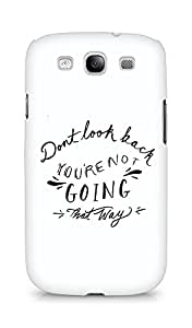 AMEZ dont look back you are not going that way Back Cover For Samsung Galaxy S3 Neo