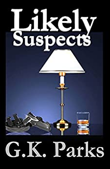 Likely Suspects (Alexis Parker Book 1) by [Parks, G.K.]