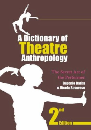 A Dictionary of Theatre Anthropology: The Secret Art of the Performer by Eugenio Barba (1-Dec-2005) Paperback