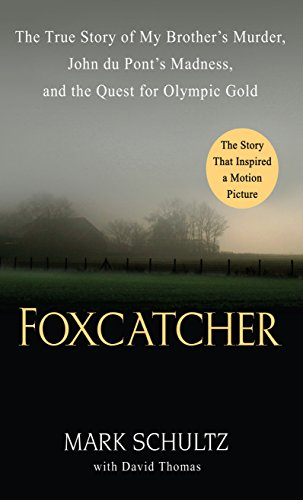 Foxcatcher: The True Story of My Brother's Murder, John Du Pont's Madness, and the Quest for Olympic Gold (Thorndike Press Large Print Crime Scene) por Mark Schultz