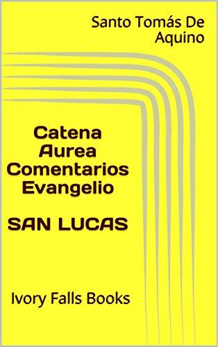 Catena Aurea Comentarios Evangelio SAN LUCAS