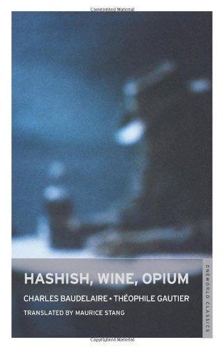 Hashish, Wine, Opium (Oneworld Classics)
