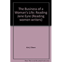 The Business of a Woman's Life: Reading Jane Eyre