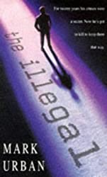 The Illegal (Headline feature) by Mark Urban (1997-02-13)