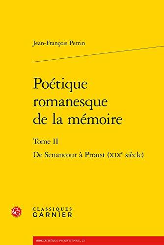 Poétique romanesque de la mémoire : Tome 2, De Senancour à Proust (XIXe siècle)
