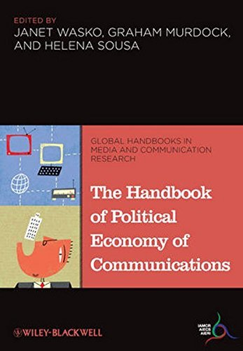 The Handbook of Political Economy of Communications (Global Media and Communication Handbook Series (IAMCR)) (Global Handbooks in Media and Communication Research) (2011-04-18) par unknown author