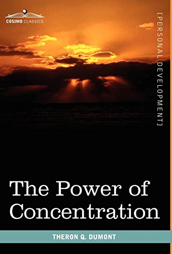The Power of Concentration (Cosimo Classics Personal Development)