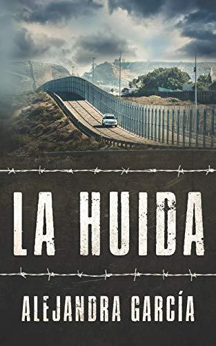 La Huida: Eine Geschichte über die Flucht