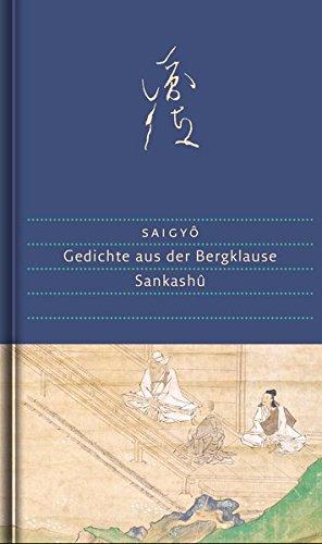 Gedichte aus der Bergklause: Sankashû. Mit einem Kommentar, Annotationen und zahlreichen Abbildungen (Handbibliothek Dieterich)