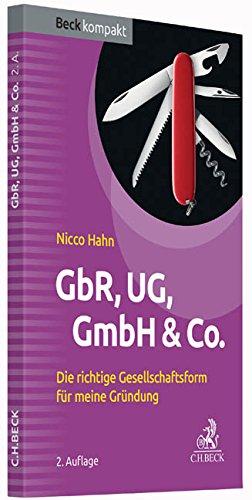 GbR, UG, GmbH & Co.: Die richtige Gesellschaftsform für meine Gründung