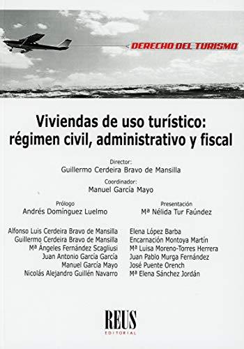 Viviendas de uso turístico: Régimen civil, administrativo y fiscal (Derecho del turismo)