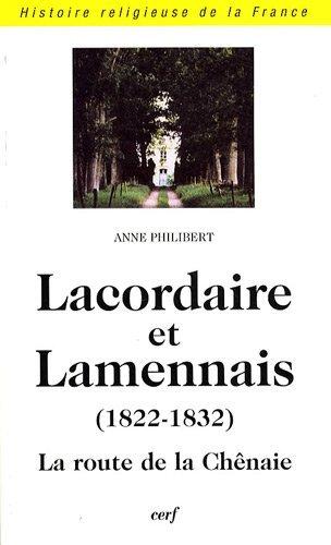 Lacordaire et Lamennais : La route de la Chênaie (1822-1832)