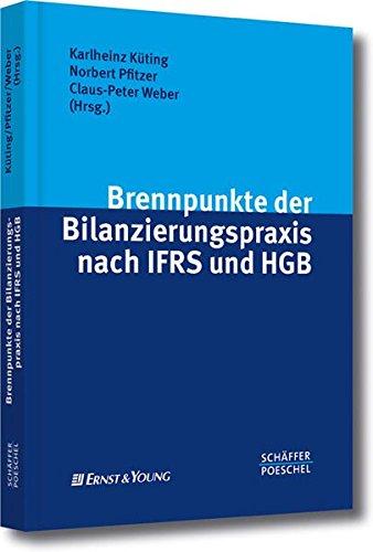 Brennpunkte der Bilanzierungspraxis nach IFRS und HGB