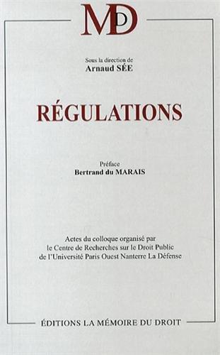 Régulations : Actes du colloque organisé par le Centre de Recherches sur le Droit Public de l'Université Paris Ouest Nanterre La Défense, 17 octobre 2012