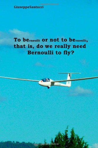 To BErnoulli or not to BErnoulli, that is, do we really need Bernoulli to fly?